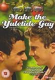 Make The Yuletide Gay [DVD] [2009]