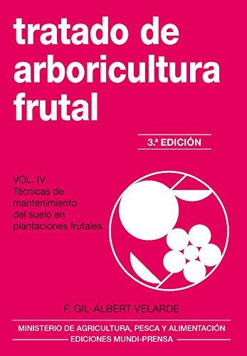 Tratado de arboricultura frutal. Vol. IV por FERNANDO GIL-ALBERT VELARDE