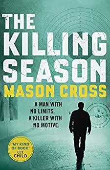 The Killing Season: Carter Blake Book 1 (Carter Blake Series) by [Cross, Mason]