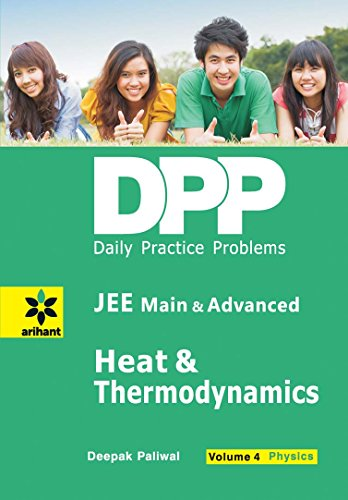 Daily Practice Problems (DPP) for JEE Main & Advanced: Heat & Thermodynamics Volume 4 Physics