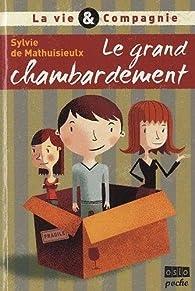 La Vie & compagnie - Tome 1: Le grand chambardement par Sylvie de Mathuisieulx