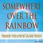 Somewhere over the Rainbow (Hawaiian...