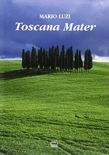 Toscana Mater. Ediz. Italiana, inglese, francese e tedesca por Mario Luzi