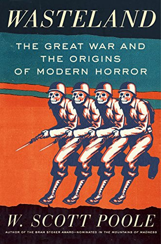 Wasteland: The Great War and the Origins of Modern Horror (English Edition)