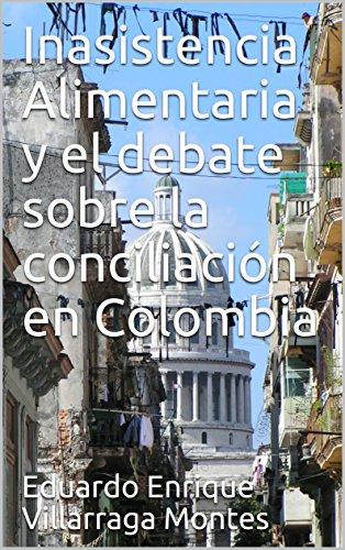 Inasistencia Alimentaria y el debate sobre la conciliación en Colombia por Eduardo Enrique Villarraga Montes