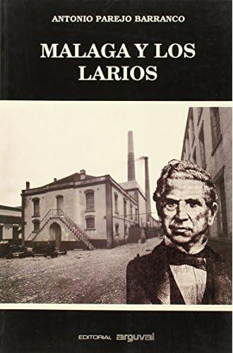 Málaga Y Los Larios : Capitalismo Industrial Y Atraso Económico
