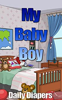 My Baby Boy (Mom/Son Ageplay, ABDL, Diapers, Bedwetting) (English Edition) de [Daily Diapers]
