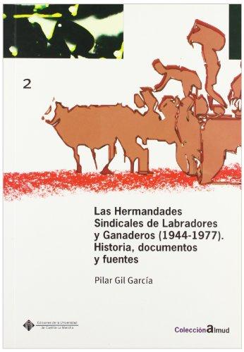 Las hermandades sindicales de labradores y ganaderos (1944-1977) (ALMUD) por Pilar Gil García