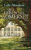 Die Erben von Somerset: Roman - Leila Meacham