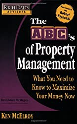 Rich Dad's Advisors: The ABC's of Property Management: What You Need to Know to Maximize Your Money Now: What You Need to Know to Maximise Your Money
