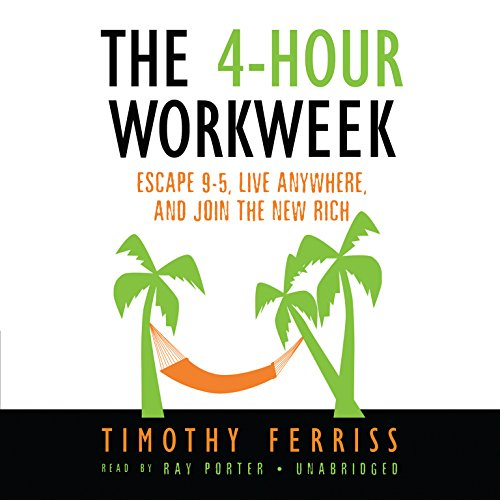 The 4-Hour Workweek: Escape 9-5, Live Anywhere, and Join the New Rich (Escape 9)