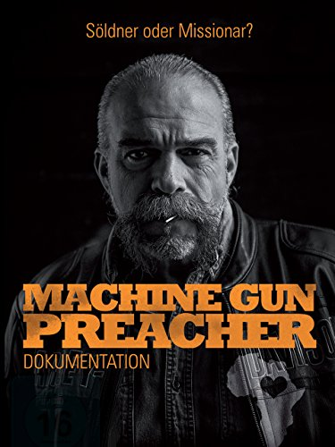 Machine Gun Preacher Dokumentation