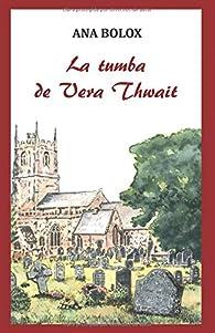 La tumba de Vera Thwait par Ana Bolox