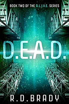 D.E.A.D.: A Genetic Engineering Thriller (The A.L.I.V.E. Series Book 2) by [Brady, R.D.]