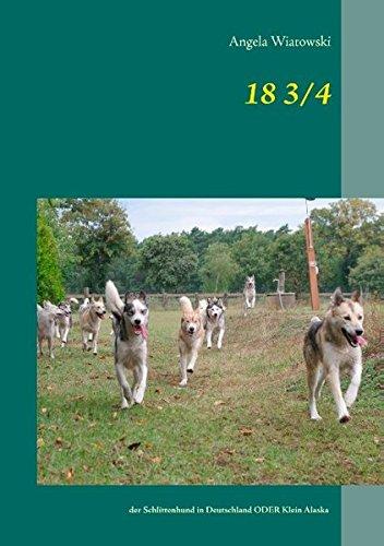 18 3/4: der Schlittenhund in Deutschland ODER Klein Alaska