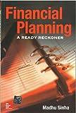 Financial Planning : A Ready to Reckoner 1st Edition price comparison at Flipkart, Amazon, Crossword, Uread, Bookadda, Landmark, Homeshop18