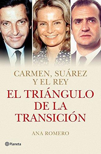 Portada del libro El triángulo de la Transición: Carmen, Suárez y el Rey (Volumen independiente)
