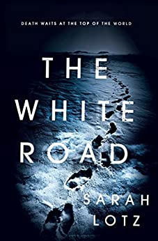 The White Road by [Lotz, Sarah]