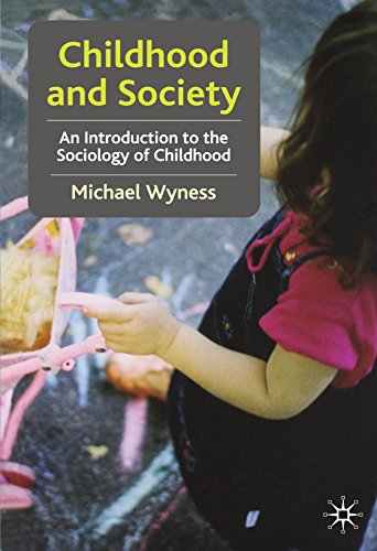 Childhood and Society: An Introduction to the Sociology of Childhood by Michael Wyness (24-Mar-2006) Paperback