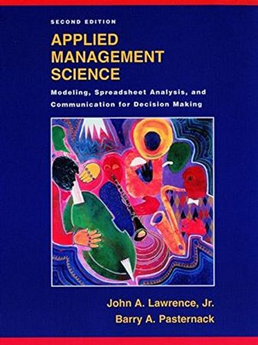 Applied Management Science: Modeling, Spreadsheet Analysis, and Communication for Decision Making (2nd edition)