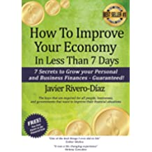 How To Improve Your Economy In Less Than 7 Days: 7 Secrets to Grow Your Personal and Business Finances - Guaranteed! Gimnasia Financiera (English Edition)
