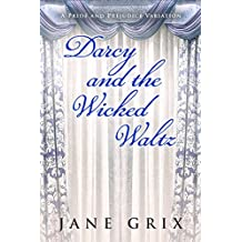 Darcy and the Wicked Waltz: A Pride and Prejudice Variation