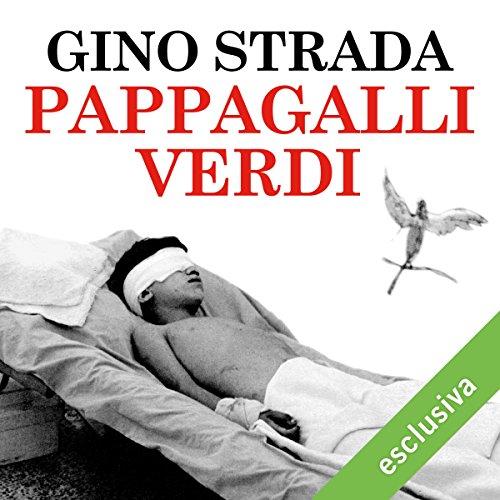 Pappagalli verdi | Gino Strada