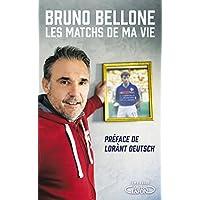 Bruno Bellone – Les matchs de ma vie