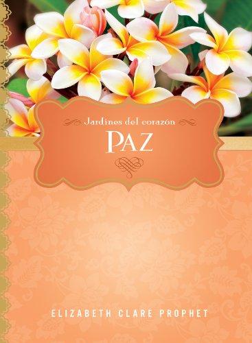 Paz (Gardens of the Heart) (Spanish Edition)