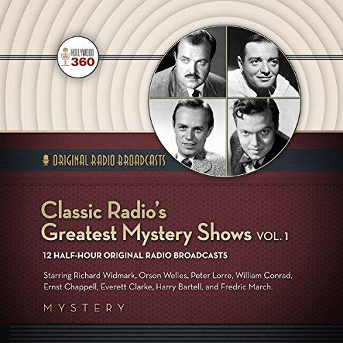 Classic Radio's Greatest Mystery Shows, Vol. 1  Audiolibri