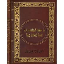 Mark Twain - A Connecticut Yankee in King Arthur's Court