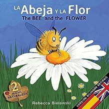 La abeja y la flor - The Bee and the Flower: Version bilingue  Espanol/Ingles: Volume 2 (La serie bilingue  MAMI NATURALEZA)
