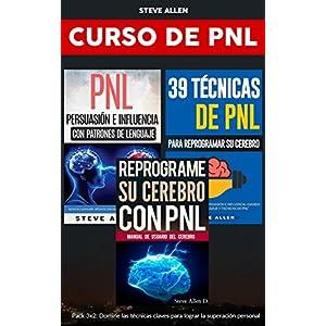 Superación personal - Curso de PNL 3 libros en 1: Reprograme su cerebro con PNL + Persuasión e influencia con patrones de lenguaje + 39 técnicas de