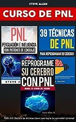 Superación personal - Curso de PNL 3 libros en 1: Reprograme su cerebro con PNL + Persuasión e influencia con patrones de lenguaje + 39 técnicas de PNL para reprogramar el cerebro (Spanish Edition)