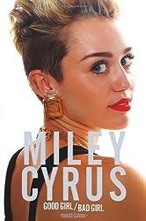 Miley Cyrus - Good Girl/Bad Girl