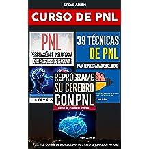 Superación personal - Curso de PNL 3 libros en 1: Reprograme su cerebro con PNL + Persuasión e influencia con patrones de lenguaje + 39 técnicas de PNL para reprogramar el cerebro