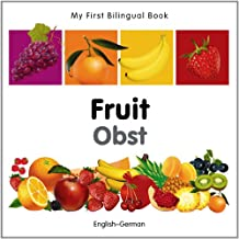 My First Bilingual Book-Fruit (English-German)