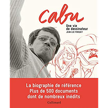 Cabu: Une vie de dessinateur