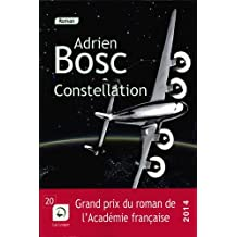 Constellation (Grands caractères) Grand prix du roman de l'Académie française 2014