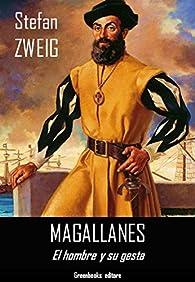 Magallanes: El hombre y su gesta par Stefan Zweig