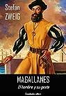 Magallanes: El hombre y su gesta par Zweig