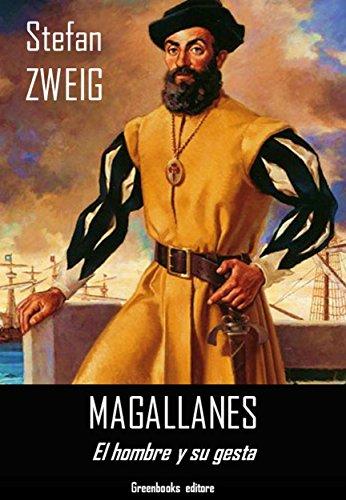 Magallanes: El hombre y su gesta por Stefan Zweig