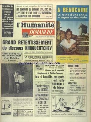 HUMANITE DIMANCHE (L') [No 778] du 21/07/1963 - LA POSITION DES COMMUNISTES FRANCAIS SUR LES DIVERGEANCES ENTRE LE PARTI CHINOIS ET LE MOUVEMENT COMMUNISTE INTERNATIONAL - GRAND RETENTISSEMENT DU DISCOURS KHROUCHTCHEV - DELPHINE RENARD - LES SPORTS - ATHLETISME - NATATION