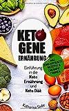 Ketogene Ernährung: Einführung in die Keto Ernährung und Keto Diät (inkl. Einkaufsliste, Keto-Rezepte, Therapierformen für Krebs, Diabetes, Multiple Sklerose ua.)