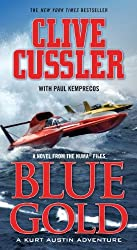 Blue Gold: A Kurt Austin Adventure (A Novel from the NUMA Files, Book 2) by Paul Kemprecos (2010-05-25)