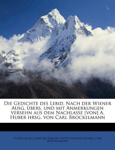 Die Gedichte Des Lebid. Nach Der Wiener Ausg. Ubers. Und Mit Anmerkungen Versehn Aus Dem Nachlasse [Von] A. Huber Hrsg. Von Carl Brockelmann