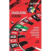 Eradicating Ecocide: Laws and Governance to Stop the Destruction of the Planet