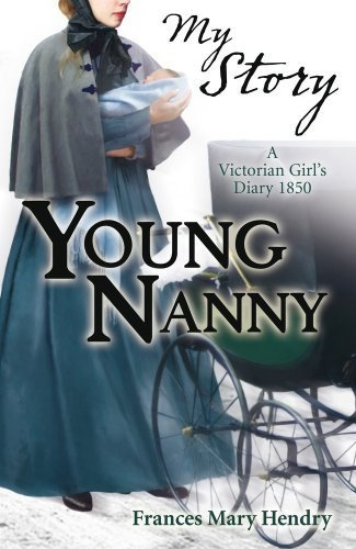 Young Nanny (My Story) by Frances Mary Hendry (2010-01-04)