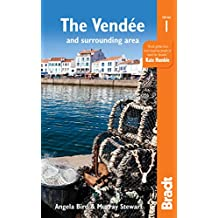 Pays de le Loire: The Vendée: including Pornic, La Rochelle, Île de Ré and Nantes (Bradt Travel Guides (Regional Guides))