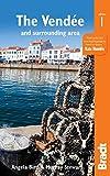 Pays de la Loire: The Vendée: including Pornic, La Rochelle, Île de Ré and Nantes (Bradt Travel Guides (Regional Guides))